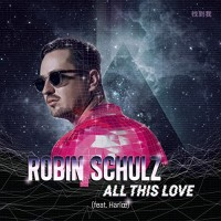 ROBIN SCHULZ FT. HARLOE - ALL THIS LOVE