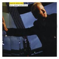 DAVID KOLLER - Nic není nastálo