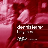 Dennis Ferrer - Hey, Hey