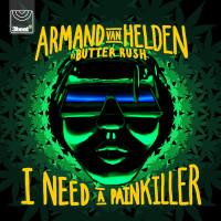 ARMAND VAN HELDEN VS BUTTER RUSH - I NEED A PAINKILLER