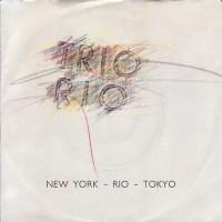 TRIO RIO - New York - Rio - Tokyo