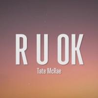 TATE MCRAE - R U OK