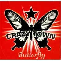 CRAZY TOWN - Butterfly