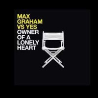 MAX GRAHAM FT. YES - OWNER OF A LONELY HEART