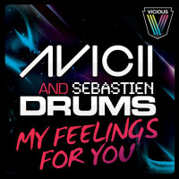 SEBASTIEN DRUMS & AVICII - MY FEELINGS FOR YOU