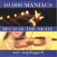 10.000 MANIACS - Because The Night