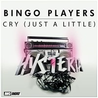 Bingo Players - CRY (JUST A LITLLE)