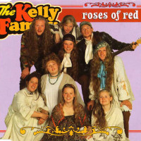 KELLY FAMILY - Roses Of Red