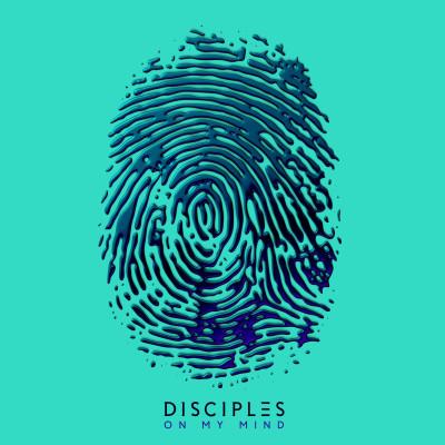 Obrázek DISCIPLES, On My Mind