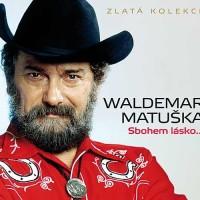 WALDEMAR MATUŠKA - Když jdou na mužskýho léta