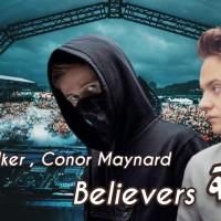 ALAN WALKER FT. CONOR MAYNARD - BELIEVERS