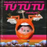 GALANTIS,NGHTMRE FT. LIAM O DONNELL - TU TU TU