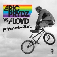 ERIC PRYDZ - Proper Education