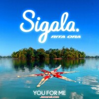 SIGALA FT. RITA ORA - YOU FOR ME