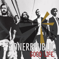 ONE REPUBLIC - Good Life