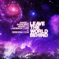 AXWELL & INGROSSO & ANGELLO & LUKE - LEAVE THE WORLD BEHIND