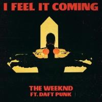 WEEKND & DAFT PUNK - I Feel It Coming