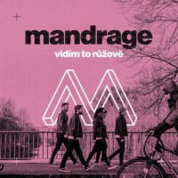 MANDRAGE - Vidím to růžově