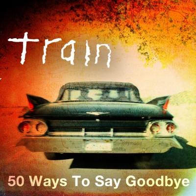 Obrázek Train, 50 Ways To Say Goodbye