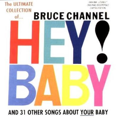 BRUCE CHANNEL-Hey! Baby
