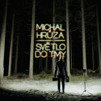MICHAL HRŮZA - Svě?tlo do tmy