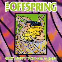 OFFSPRING - Why Don't You Get A Job
