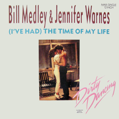 BILL MEDLEY & JENNIFER WARNES-(I've Had) The Time Of My Life