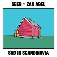 SEEB FT. ZAK ABEL - SAD IN SCANDINAVIA