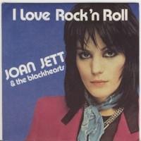 JOAN JETT & THE BLACKHEARTS - I Love Rock`n`Roll