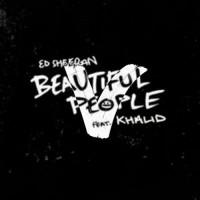 ED SHEERAN & KHALID - Beautiful People