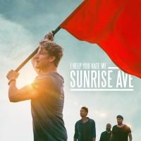 SUNRISE AVENUE - I Help You Hate Me
