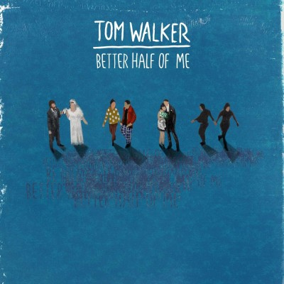 Obrázek TOM WALKER, Better Half Of Me