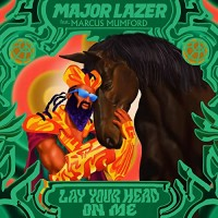 MAJOR LAZER FT. MARCUS MUMFORD - LAY YOUR HEAD ON ME