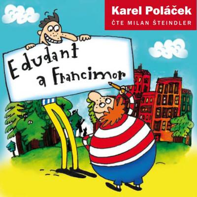 Obrázek Karel Poláček, Edudant a Francimor