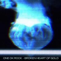 One Ok Rock - Broken Heart Of Gold
