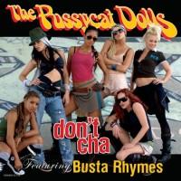 PUSSYCAT DOLLS & BUSTA RHYMES - Don't Cha