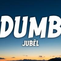 JUBEL - DUMB