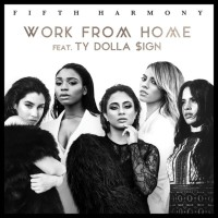 FIFTH HARMONY & TY DOLLA SIGN - Work From Home