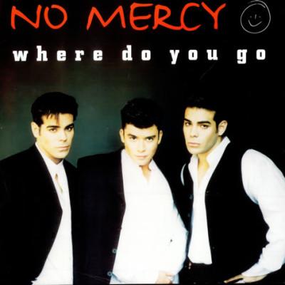NO MERCY-Where Do You Go