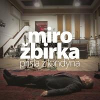 MIROSLAV ŽBIRKA - Prišla z Londýna
