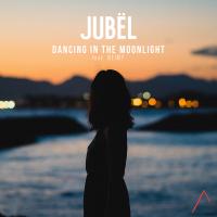 JUBEL FT. NEIMY - DANCING IN THE MOONLIGHT