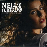 NELLY FURTADO & REA GARVEY - All Good Things (Come To An End)