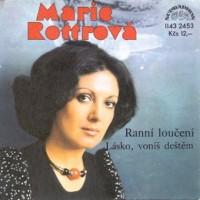 MARIE ROTTROVÁ - Lásko, voníš deštěm
