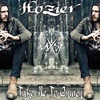 HOZIER - TAKE ME TO THE CHURCH