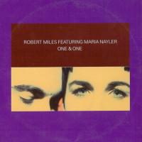 ROBERT MILES & MARIA NAYLER - One & One