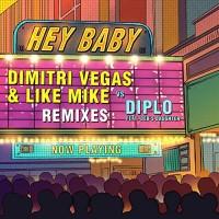 DIMITRI VEGAS & LIKE MIKE VS DIPLO - HEY BABY