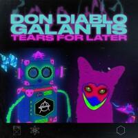 DON DIABLO,GALANTIS - TEARS FOR LATER
