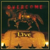 LIVE - Overcome