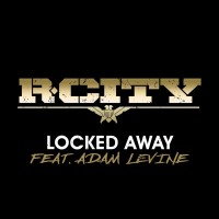 R. CITY & ADAM LEVINE - Locked Away