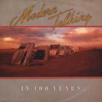 MODERN TALKING - In 100 Yeras